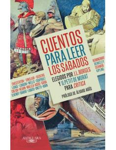 Cuentos Para Leer Los Sabados *elegidos Por Borges Y Petit De Murat Para Critica