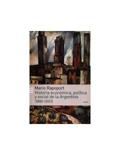 Historia Economica Politica Y Social De La Argentina *(1880 - 2003)