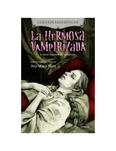 La Hermosa Vampirizada  Y Otros Cuentos De Vampiros