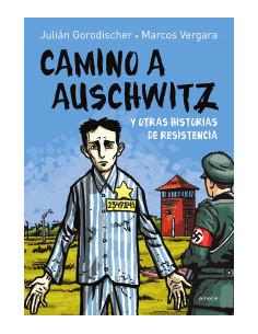 Camino A Auschwitz *y Otras Historias De Resistencia