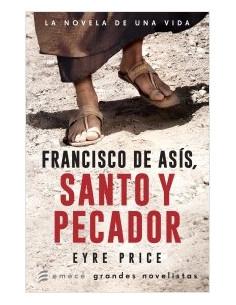 Francisco De Asis Santo Y Pecador