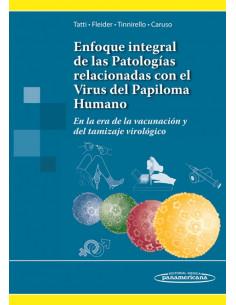 Enfoque Integral De Las Patologias Relacionadas Con El Virus Del Papiloma Humano *en La Era De La Vacunacion Y Del Tamizaje