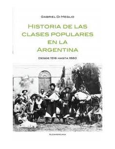 1 Historia De Las Clases Populares En La Argentina *desde 1516 Hasta 1880