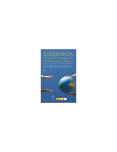 Enseñanza De La Responsabilidad Social Empresaria *retos De Las Universidades En Iberoamerica